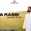 Ya Rabbi  Official Nasheed | By Omar Esa