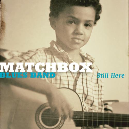 "MATCHBOX Blues Band - listen new tracks from new ""STILL HERE"" album"