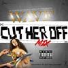 kcamp Cut Her Off (wavf_mix)