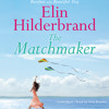The Matchmaker by Elin Hilderbrand, Read by Erin Bennett - Audiobook Excerpt