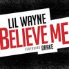 Believe Me- lil wayne ft. drake  REMAKE