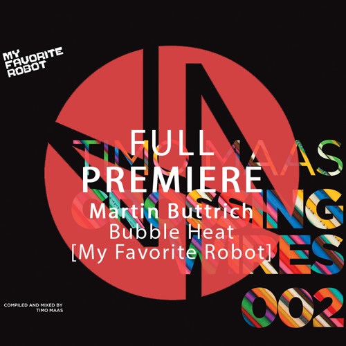 Full Premiere: Martin Buttrich - Bubble Heat [My Favorite Robot]