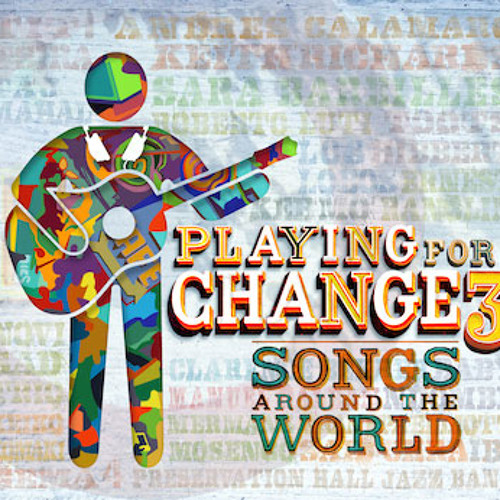 Playing for Change 3: Songs Around the World (Preview)