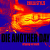 ChiLLa StylZe ~ Die Another Day [free download]