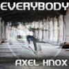 Axel Knox - Everybody (Original Mix)