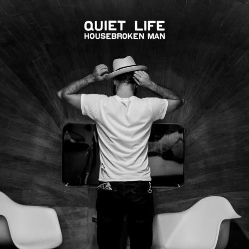 Quiet Life - Housebroken Man (feat. Cary Ann Hearst)