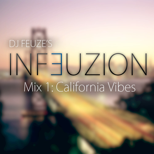 California Vibes - INFEUZION (Part 1)