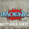 imoenk_MUTIARA HATI (COVER)SAKHA