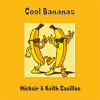 Cool Bananas (Preview) - Micksir & Keith Casillas