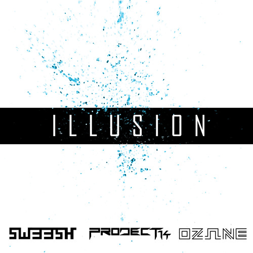 Project 14, OZΩNE & SW33SH - Illusion [FREE DOWNLOAD]
