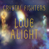 Crystal Fighters - Love Alight