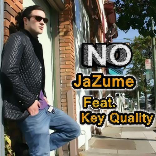 """""No"" - JaZume feat. Key Quality"