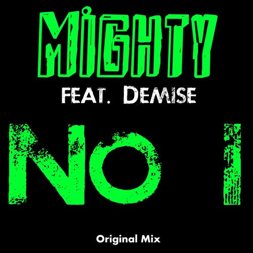 Mighty feat. Demise - No I (Original Mix)