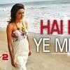 Hai Dil Ye Mera Hate Story 2 Arijit Singh