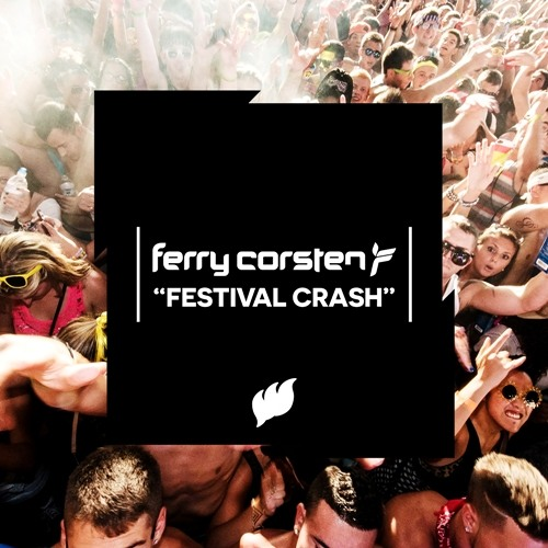 Ferry Corsten - Festival Crash [OUT NOW!]