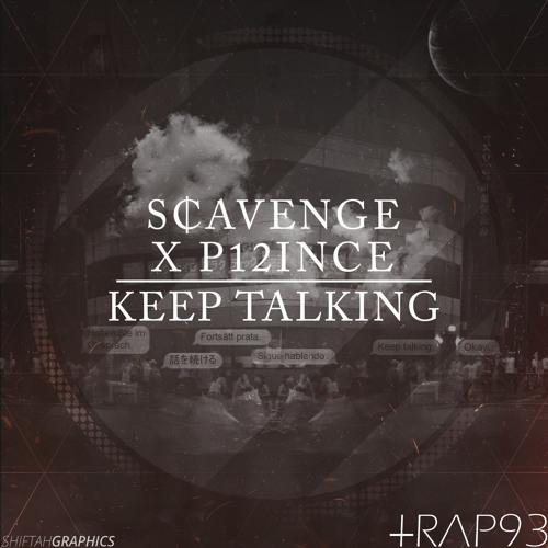 Scavenge X P12INCE  - Keep Talking