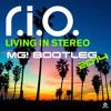 R.I.O. - Living In Stereo (MG! 2014 Bootleg)
