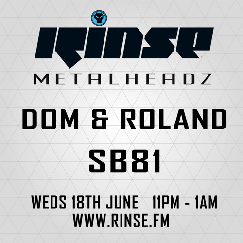 Dom & Roland + SB81 - The Metalheadz show on RinseFM