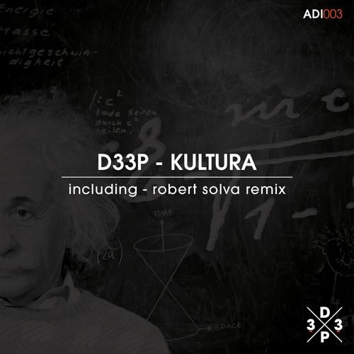D33P - Kultura (Robert Solva Remix) *D33P Music