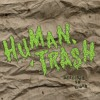 Human Trash - B03 - Down In Your Mouth - MP3 File