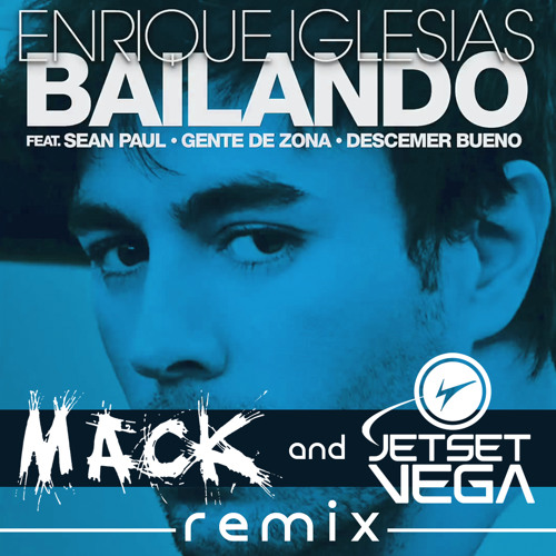 Bailando (Mack And Jet Set Vega Remix)