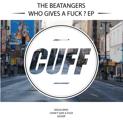 CUFF008: The Beatangers - Nigga Who (Original Mix) [CUFF]