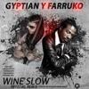 Farruko Ft Gyptian - Wine Slow