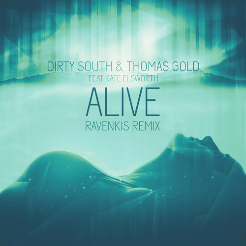 Dirty South & Thomas Gold - Alive [feat. Kate Elsworth] (RavenKis Remix)