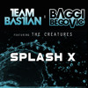 Team Bastian & Baggi Begovic feat. The Creatures - SplashX (Protocol Radio 99,Mainstage 212)