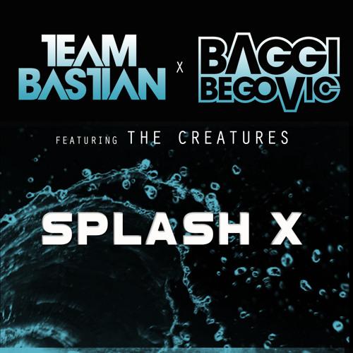 Team Bastian & Baggi Begovic feat. The Creatures - SplashX (Protocol Radio 99,Mainstage 212)