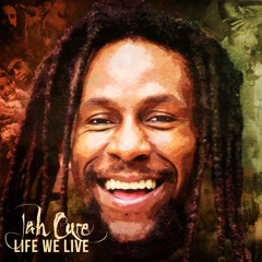 Jah Cure - Life We Live [Iyah Cure Music 2014]