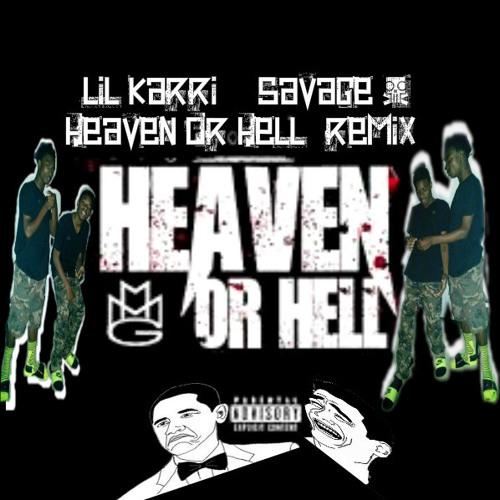 Lil Karri & Savage - Heaven Or Hell (Remix) ProdBy LilKarri
