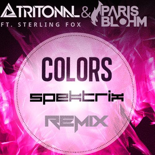 Tritonal & Paris Blohm ft. Sterling Fox - Colors (Spektrix Remix)