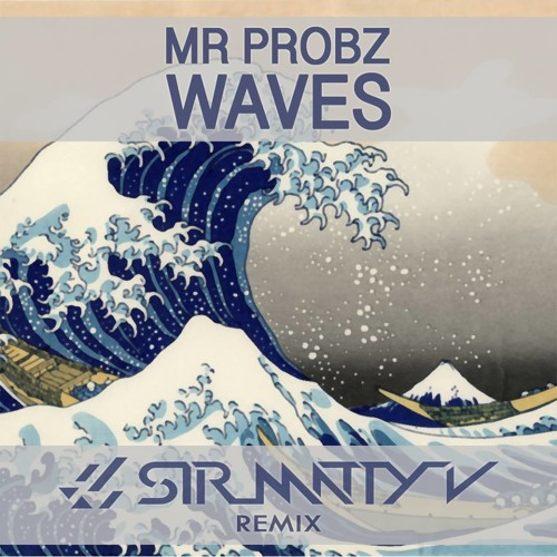 Mr Probz - Waves (Sir Matty V Remix)