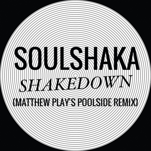 Soulshaka - Shakedown (Matthew Play's Poolside Remix)
