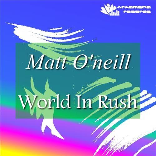 Matt O'Neill - World In Rush (Original Mix)