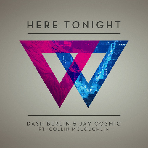 Dash Berlin & Jay Cosmic ft. Collin McLoughlin - Here Tonight (Played on Armin's ASOT 688) #WeAre