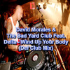 David Morales & The Bad Yard Club Feat. Delta - Wind Up Your Body (Def Club Mix)