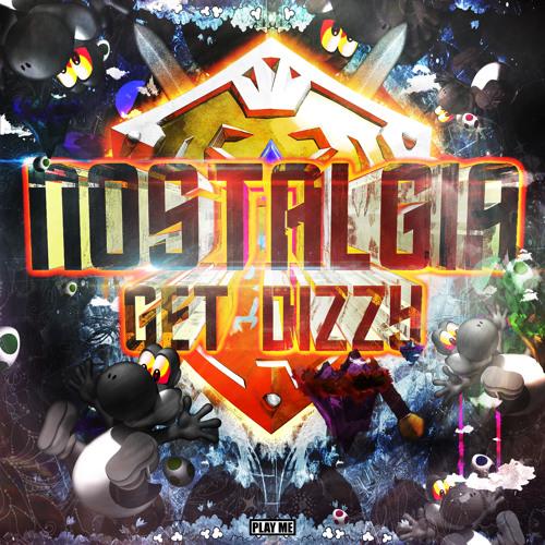 Nostalgia - Get Dizzy (Original Mix) [Free Download]