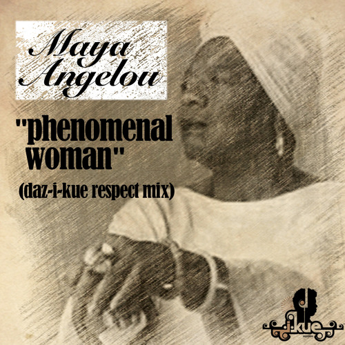 "MAYA ANGELOU ""Phenomenal Woman"" (Daz-I-Kue Respect Mix)DEMO @ 128kbps"