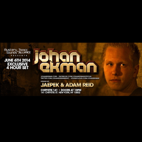 Johan Ekman LIVE @ Chrystie 141 | Mystery Sounds & Trance Alliance, New York June 6th 2014