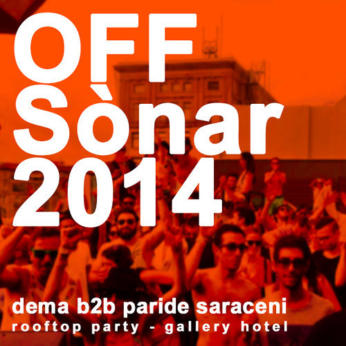 Paride Saraceni b2b Dema @ Gallery Hotel Rooftop Party - Off Sonar 2014