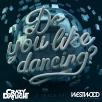 Crazy Daylight - Do You Like Dancing EP