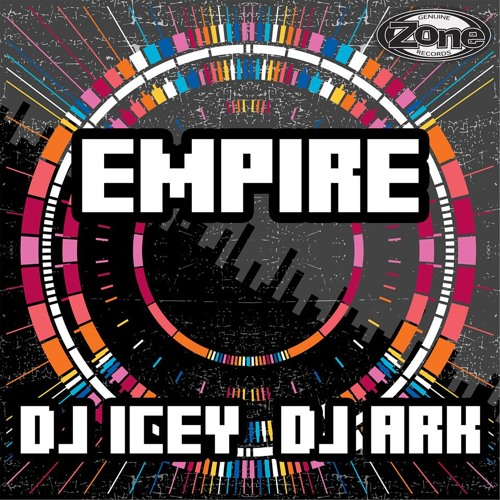 DJ Icey, DJ Ark - Empire *Out Now via Beatport*