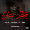 TROY AVE - YOUR STYLE remix ft PUFF DADDY T.i & MASE