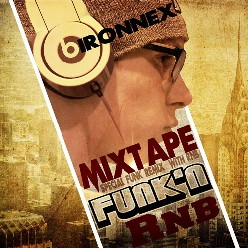 DJ BIRONNEX - FUNK'n RNB NEW MIXTAPE Preview (Released on bandcamp & Separated Tracks)