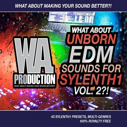 What About: Unborn EDM Sounds 2 for Sylenth1 - 43 Sounds for Sylenth1