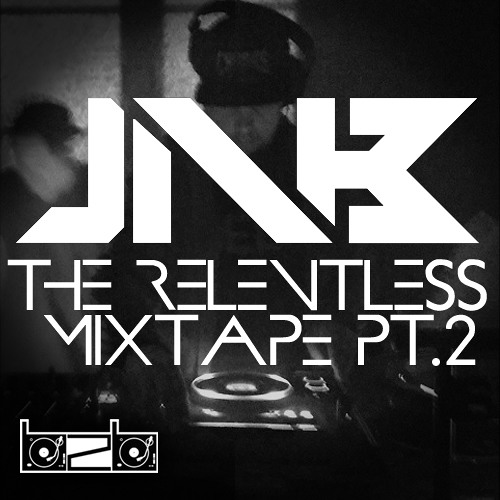 JNB - The Relentless Mixtape PT.2