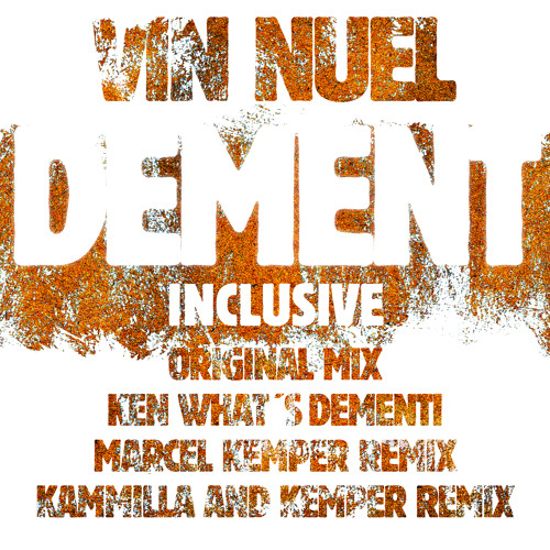 Vin Nuel - Dement (Ken What´s Dementi)