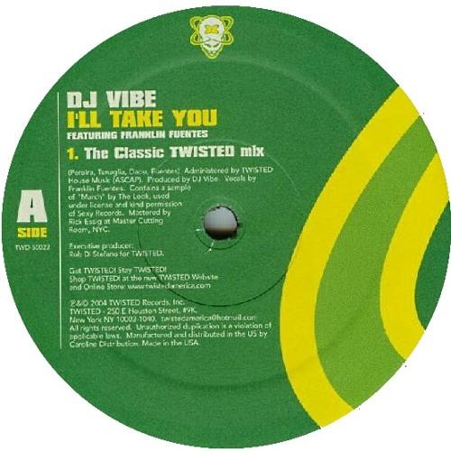 DJ Vibe - I'll Take You (The Classic Twisted Mix) 2004 by Dj